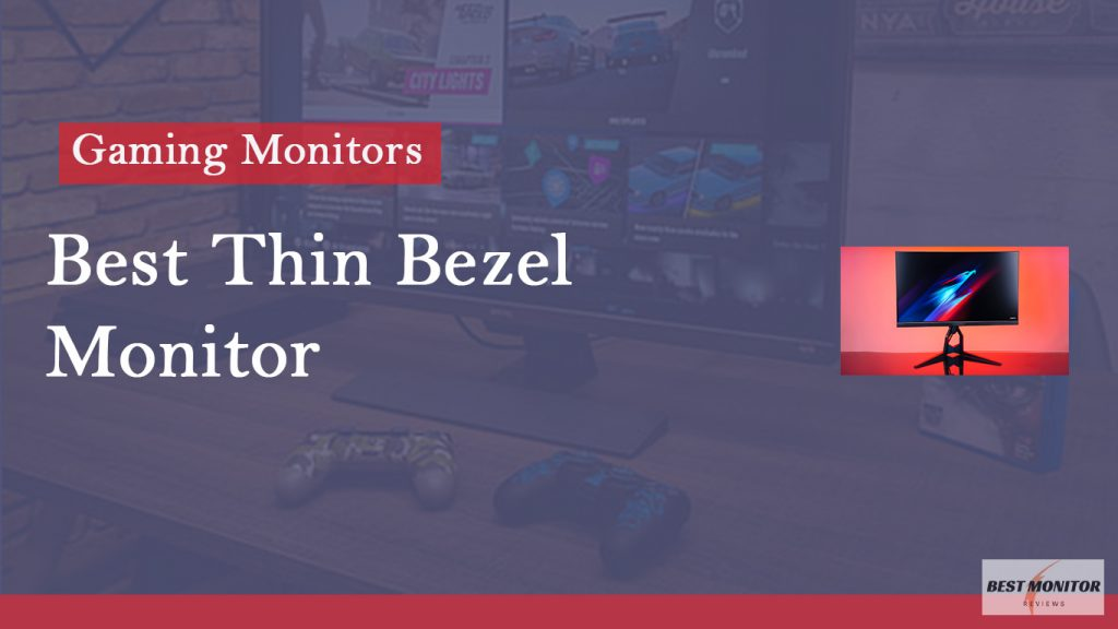 best thin bezel monitors